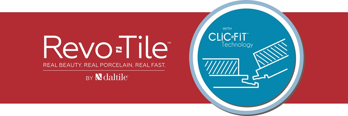 RevoTile with ClicFit Technology by Daltile. Real Beauty. Real Porcelain, Real Fast.