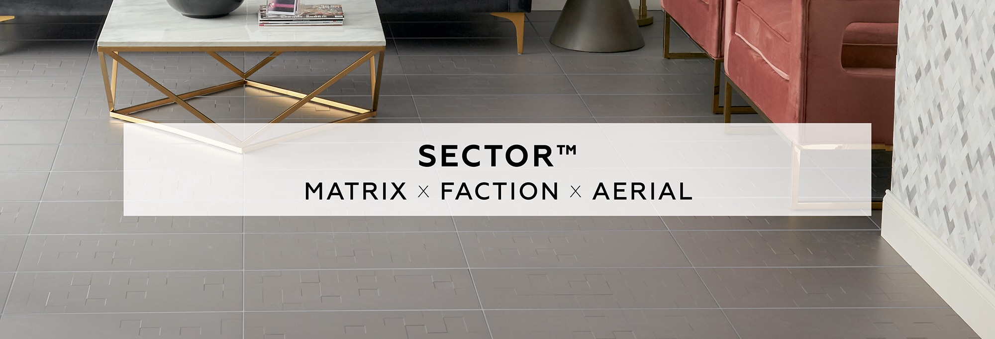 Sector Matrix. Sector Faction. Section Aerial.